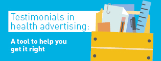 Testimonials in health advertising: A tool to help you get it right