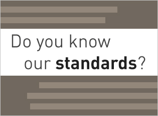 Do you know our standards?